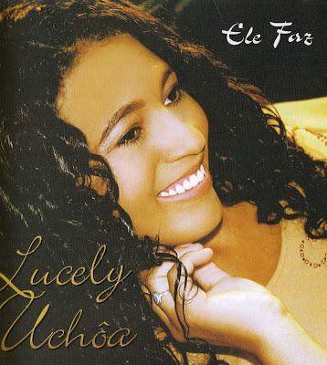 lucely+capa Baixar CD Lucely Uchôa   Ele Faz (2008)