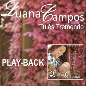 Luana Campos   Tu És Tremendo (2009) Play Back   músicas
