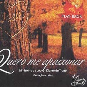 Diante Do Trono 6   Quero Me Apaixonar (2003) Play Back | músicas