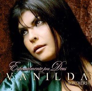 Vanilda Bordieri   Especialmente Pra Deus (2007) | músicas