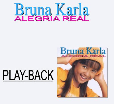 Bruna Karla   Alegria Real (2001) Play Back | músicas