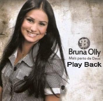 Bruna Olly - Mais Perto De Deus Playback
