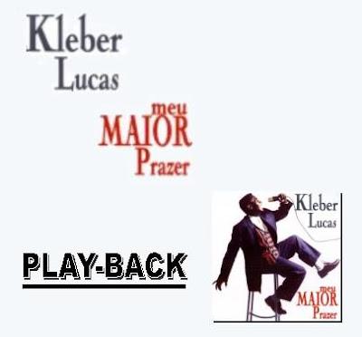 kleber-lucas-meu-maior-prazer-play-back