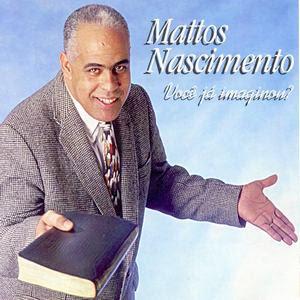 Mattos Nascimento - Voce J� Imaginou 1996
