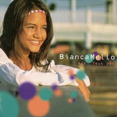 Bianca Mello   Aos Teus Pés (2003) | músicas