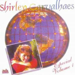 Shirley Carvalhaes – Especial Vol. 1
