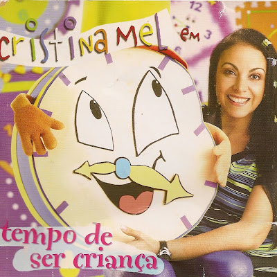 BAIXAR CD CRISTINA MEL – TEMPO DE SER CRIANÇA (2004) | músicas