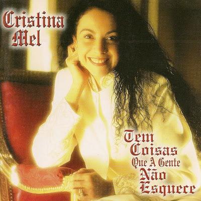 Cristina Mel – Tem Coisas Que a Gente Não Esquece