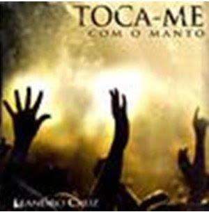 Leandro Cruz - Toca-me Com O Manto (2009)