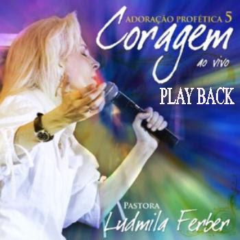 Ludmila Ferber   Adoração Profética 5   Coragem (2007) Play Back | músicas
