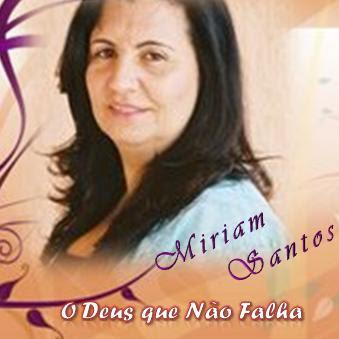 Miriam Santos – O Deus Que Não Falha (2007)