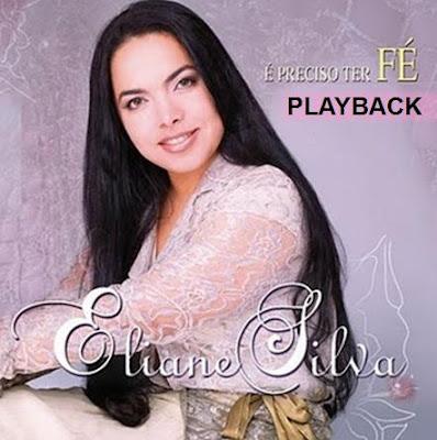 Eliane Silva - É Preciso Ter Fé (2006) Play Back
