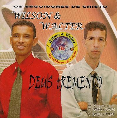 Wilson & Walter – Deus Tremendo (2007)