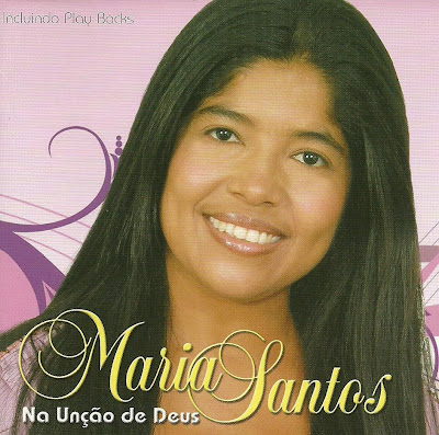 Maria Santos - Na Unção de Deus - 2010 - Maria%2BSantos%2B-%2BNa%2BUn%25C3%25A7%25C3%25A3o%2Bde%2BDeus