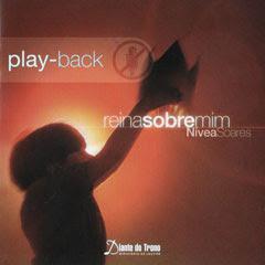 Nívea Soares - Reina Sobre Mim (2003) Play Back