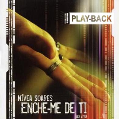 Nívea Soares - Enche-me De Ti (2005) Play Back