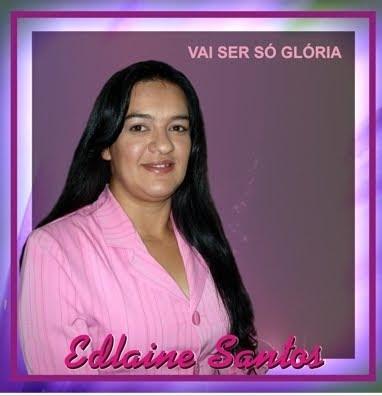 Edlayne Santos - Vai Ser S� Gl�ria (Voz e Playback)