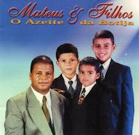 Mateus e Filhos - O Azeite da Botija (1999)