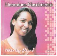 Natanione Nascimento - Não é o Fim (Playback) 2007