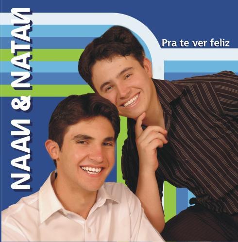 Naan e Natan – Pra Te Ver Feliz (2009)