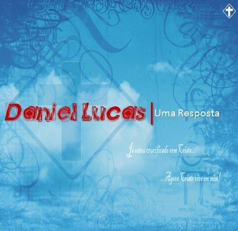 Daniel Lucas – Uma Resposta (2006)