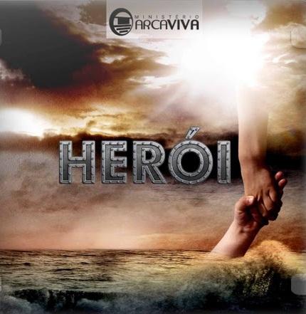 Ministério Arca Viva – Herói (2010)