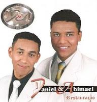 Daniel e Abimael - Restauração 2006