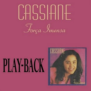 Cassiane - For�a Imensa (Playback)