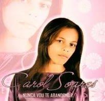 Carol Soares - Nunca Vou Te Abandonar (2010)