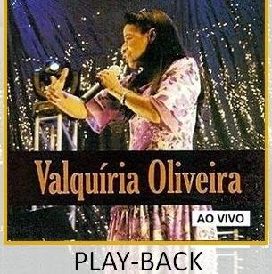 Valquíria Oliveira - As Melhores - Ao Vivo (2009) Play Back