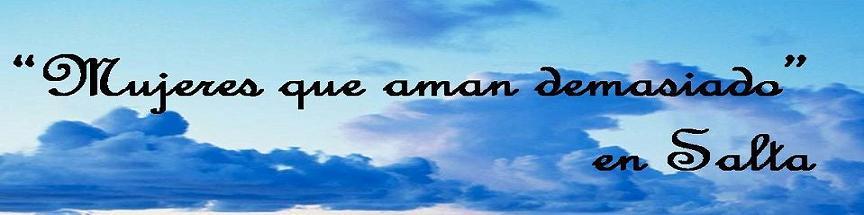"""Mujeres que aman demasiado"""" en Salta"""