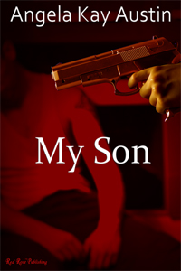 My Son by Angela Kay Austin