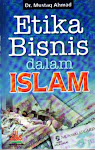 Etika Bisnis Dalam Islam, Karya DR. Mustaq Ahmad