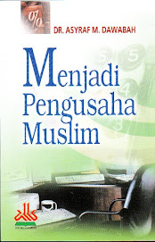 Menjadi Pengusaha Muslim, Karya DR. Asyraf M. Dawabah