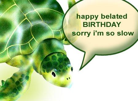 [536-happy-belated-birthday.jpg]