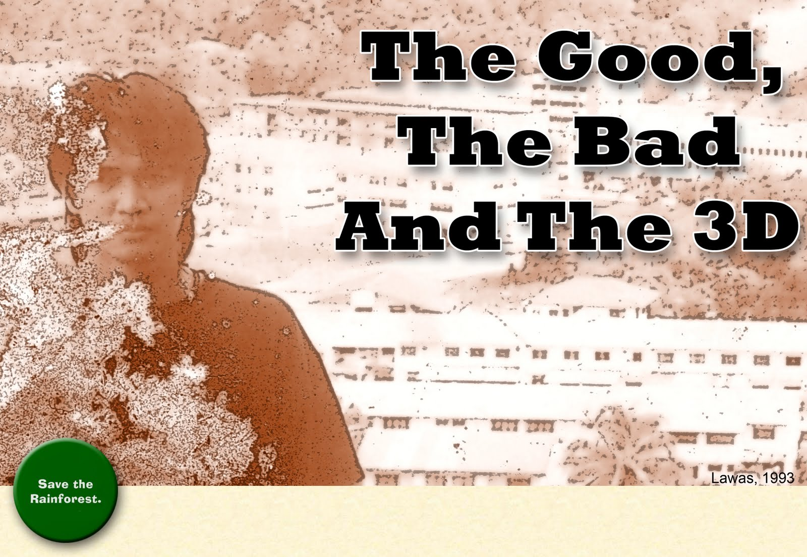 The Good The Bad And The 3D
