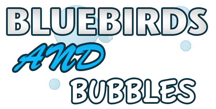 Bluebirds and Bubbles