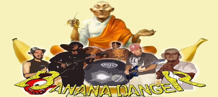 BANDA BANANA DANGER