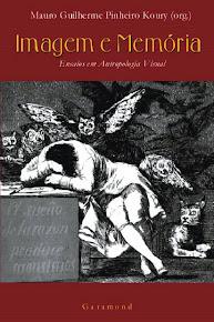 KOURY, Mauro GP. 0rg.  Imagem e Memória. Ensaios em Antropologia Visual. (RJ: Garamond, 2001)