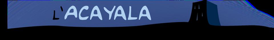 L'Acayala