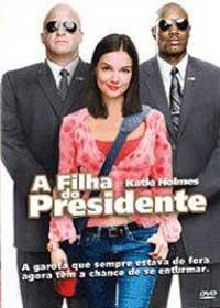 Filme A Filha do Presidente – Dublado