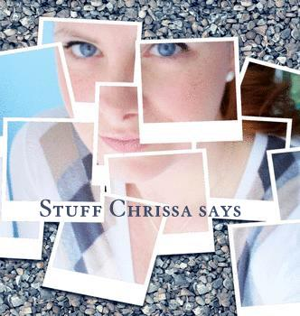 Stuff Chrissa Says
