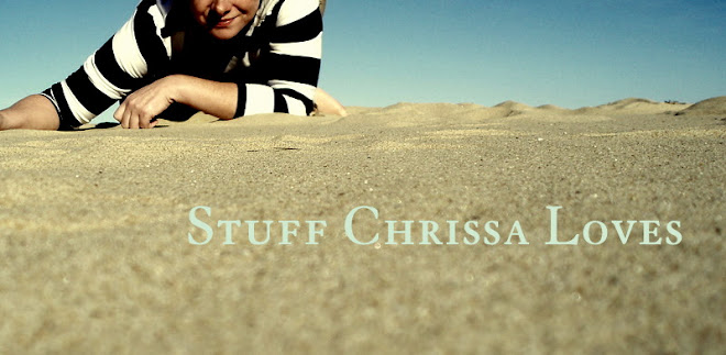 Stuff Chrissa Loves