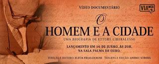 Vídeo documentário: O homem e a cidade - uma biografia de Ettore Liberalesso