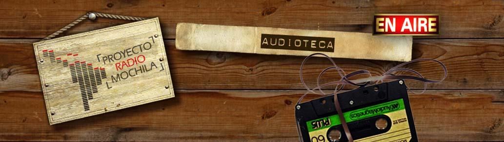 Proyecto Radio Mochila | audioteca