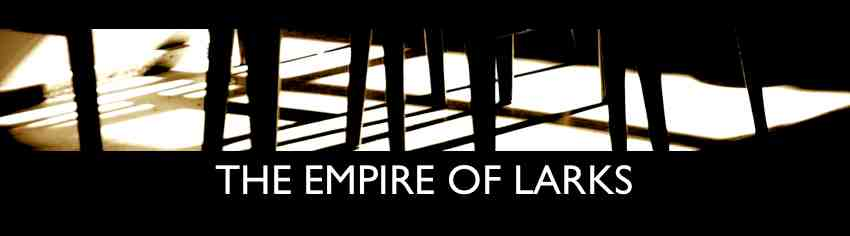 THE EMPIRE OF LARKS