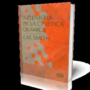 Ingeniería de la Cinética Química por J.M. Smith