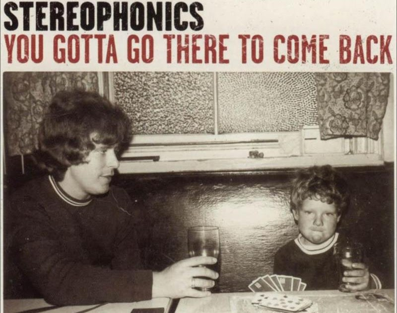 Pushing Vinyl Stereophonics You Gotta Go There To Come