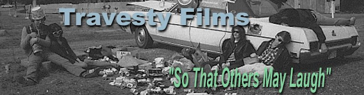 Travesty Films: So That Others May Laugh