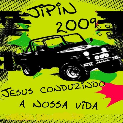 JIPIN - Jesus conduzindo a nossa vida